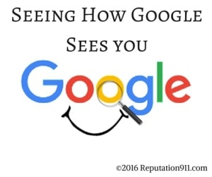 Seeing How Google Sees You - Reputation911