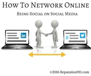 How To Network Online- Reputation911