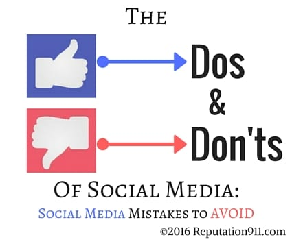 The Dos and Don'ts of Social Media- Reputation911