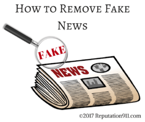 How To Remove Fake News - Reputation911