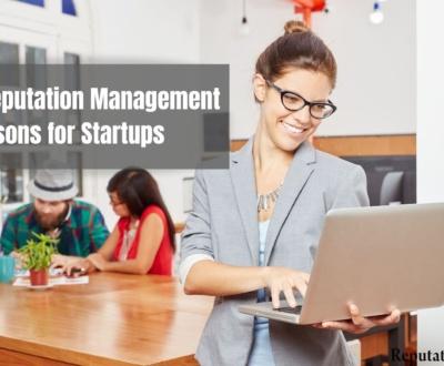3 Reputation Management Lessons for Startups