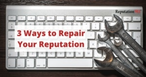 3 Ways to Repair Your Reputation