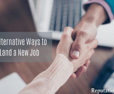 5 Alternative Ways To Land a New Job - Reputation911