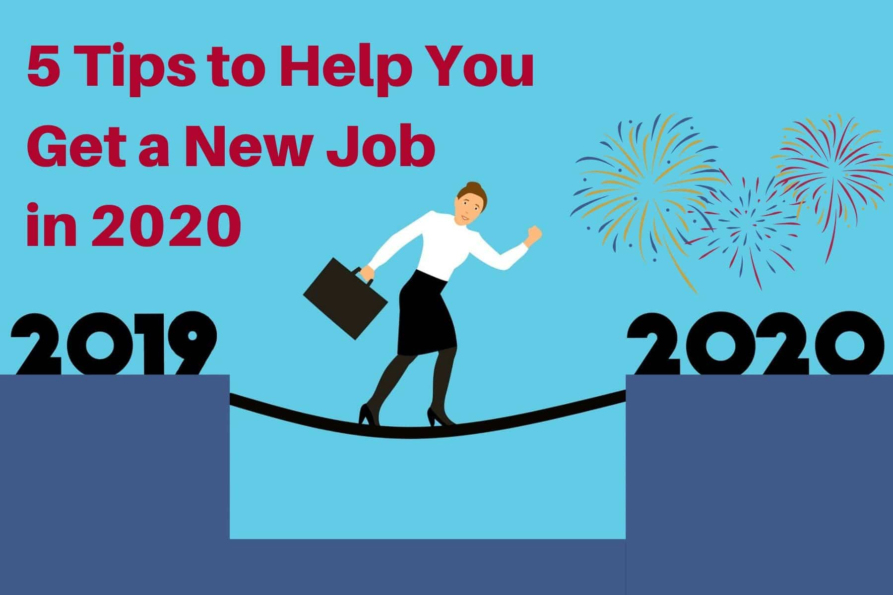 5 tips to help you get a new job in 2020