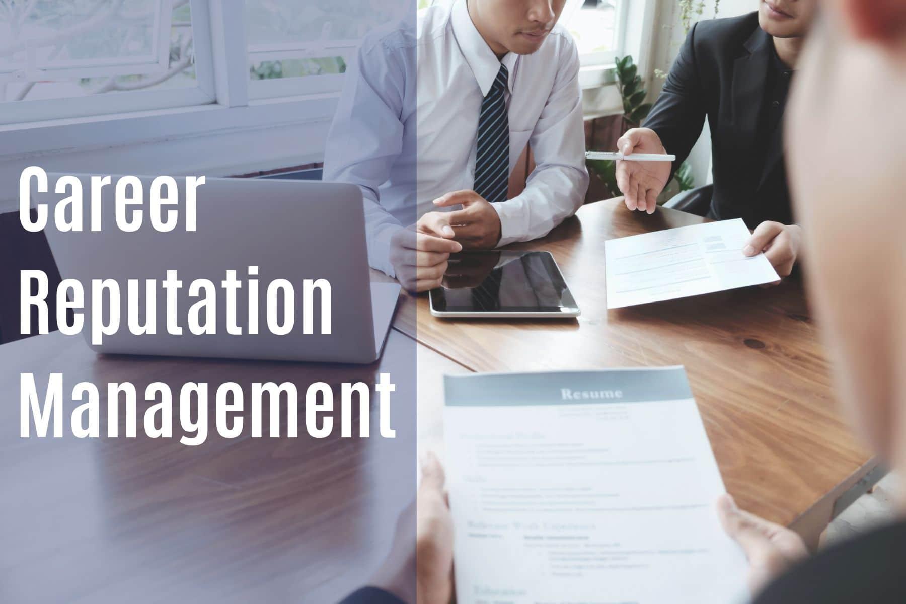 Career Reputation Management