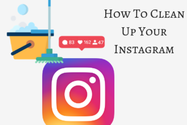How to Clean Up Your Instagram
