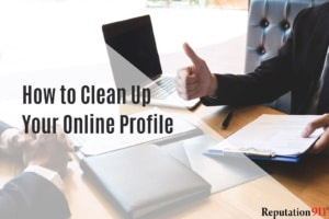 How to Clean Up Your Online Profile