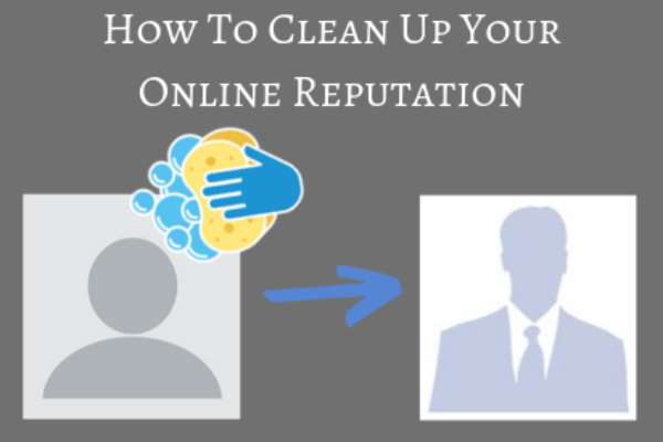 How to Clean Up Your Online Reputation | Reputation911