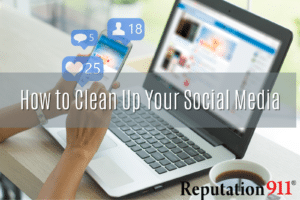 How to Clean Up Your Social Media
