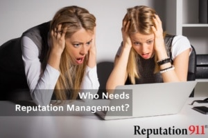 Who Needs Reputation Management