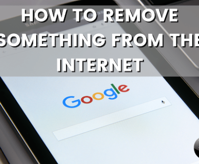 how to remove something from the internet